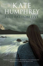 FULL FATHOM FIVE KATE HUMPHREY